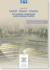 Cover: Lokstedt-Niendorf-Schnelsen: Drei preußische Landgemeinden werden Hamburger Stadtteile, Jürgen Frantz